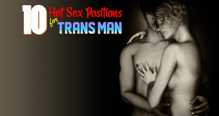 Hot Sex Positions for Trans Men
