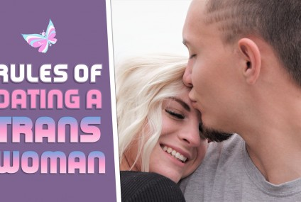 Why You Should Know the Rules of Dating a Trans Woman