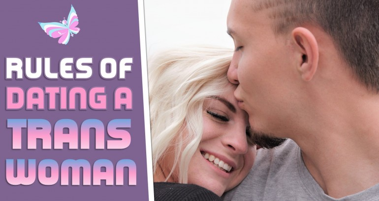 Rules of Dating a Trans Woman